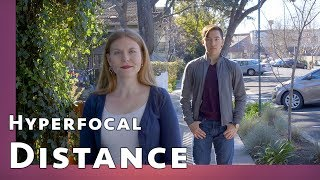 Hyperfocal Distance Focusing and Depth of Field Tricks