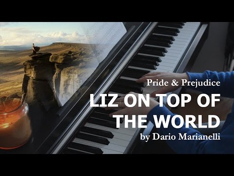 Liz on Top of the World | Pride & Prejudice | Piano