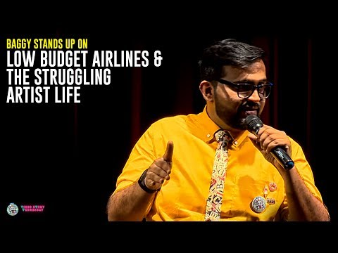 Baggy stands up on low budget airlines and the struggling artist life