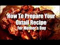 How To Prepare Your Oxtail Recipe For Mother's Day | Chef Ricardo Cooking