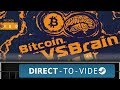 Bitcoin VS Brain This Is Very Good For Bitcoin Direct To Video mp3