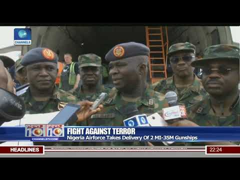 Nigerian Airforce Takes Delivery Of 2 MI-35M Gunships Pt.2 |News@10| 30/04/18