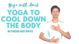 Yoga to Cool Down the Body in Those Hot Days - Yoga with Amit