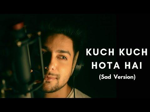 Kuch Kuch Hota Hai (Sad) - Unplugged Cover | Siddharth Slathia | Shahrukh Khan & Kajol