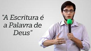 """""""A Escritura é a Palavra de Deus"""" - Geimar Lima"""