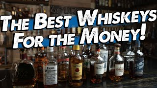The BEST Whiskey for YOUR Money! Top 5 Value Bourbons Out Right Now!