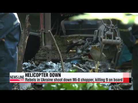 Rebels in Ukraine shoot down Mi-8 chopper, killing 9 on board