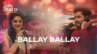 Ballay Ballay Abrar Ul Haq and Aima Baig Coke Stud