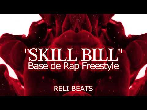 "Base de Rap Freestyle ""SKILL BILL"" Hip Hop Instrumental RELI BEATs"