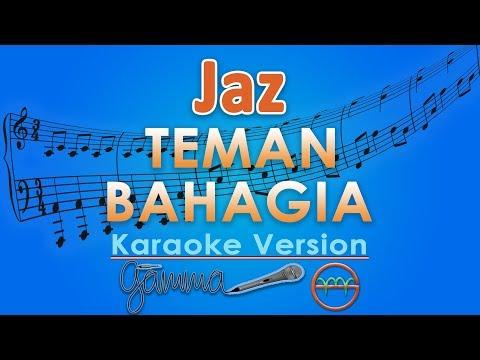 Jaz   Teman Bahagia  Karaoke Lirik Tanpa Vokal  by GMusic