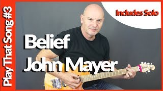 How To Play Belief by John Mayer including the solo and Tabs