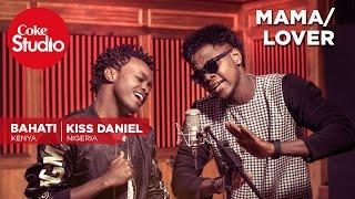 download lagu Bahati & Kiss Daniel: Lover/mama - Coke Studio Africa gratis