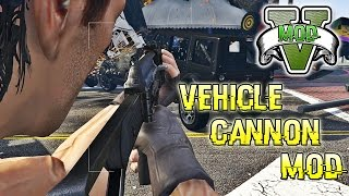 GTA 5 PC - Vehicle Cannon Mod (Shooting Car Grand Theft Auto 5 Mod)