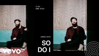 Jordan Davis So Do I Audio