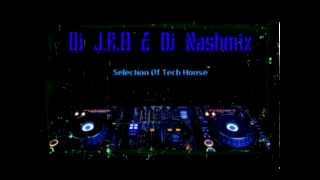 Dj J.R.H & Dj Nashmix - Selection Of Tech House 2013