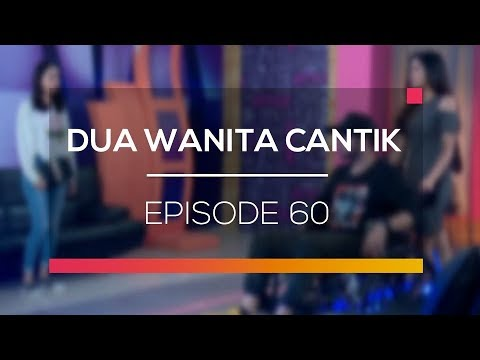 download lagu Dua Wanita Cantik - Episode 60 gratis