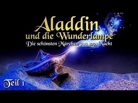 Aladdin und die Wunderlampe [1/3] - Märchen aus 1001 Nacht (Märchen für Kinder & Erwachsene)