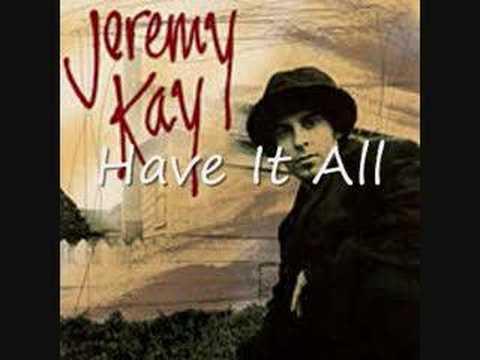Jeremy Kay - Have It All