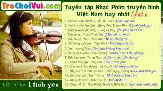 Tuyển chọn nhạc phim Việt Nam hay và mới nhất (Phần 1)