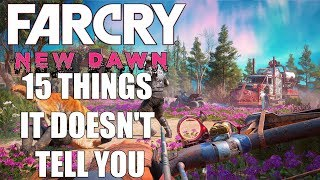Far Cry New Dawn - 15 Things It Doesn't Tell You
