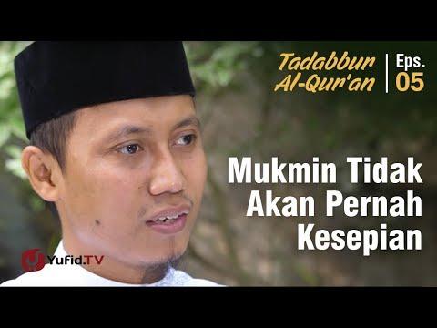 Mukmin Tidak Akan Pernah Kesepian - Tadabur al-Qur'an