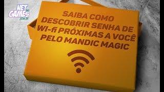 Como descobrir senha de wi-fi próximas a você pelo Mandic MagiC
