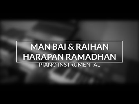 Man Bai ft. Raihan - Harapan Ramadhan (Piano Instrumental Cover)