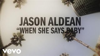 Download Lagu Jason Aldean - When She Says Baby Gratis STAFABAND
