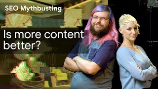 Is more content better? SEO Mythbusting