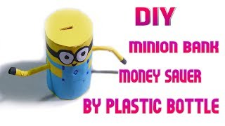 DIY Craft, How to make Minion Money Bank Saver by Plastic Bottle