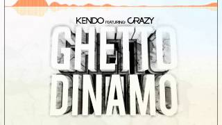 Kendo ft Crazy - Ghetto Dinamo