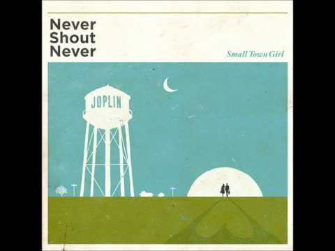 Small Town Girl - Never Shout Never (NEWFULL SONG)