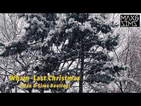 Wham - Last Christmas (Max & Sims Bootleg)