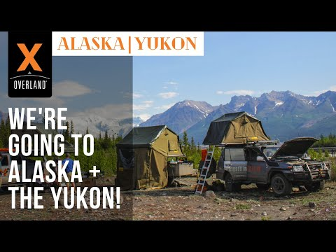 Expedition Overlands Alaska/Yukon Ep. 1