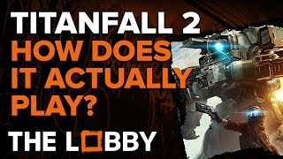 We Played Titanfall 2: So What's New? - The Lobby