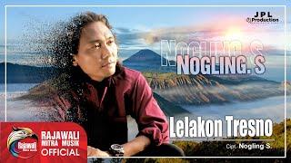 """download lagu Nogling S. """" Lelakon Tresno """" gratis"""