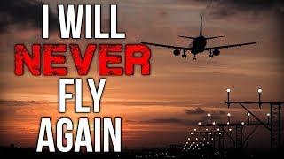 """""""I Will NEVER Fly Again"""" Creepypasta"""
