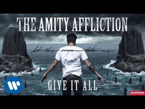 The Amity Affliction - Give It All