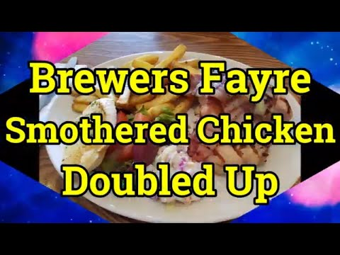 Brewers Fayre UK - Smothered Chicken Doubled Up
