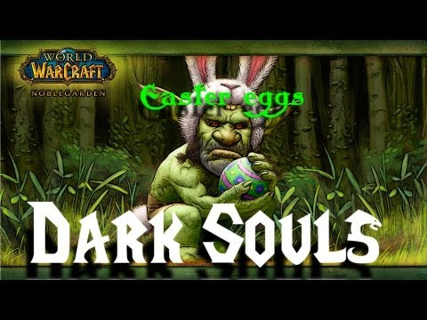 World of warcraft - Easter egg : Dark Souls en el wow.