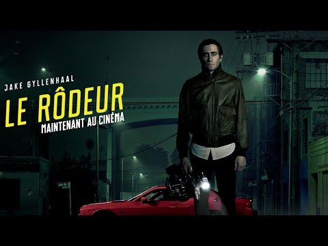 LE RÔDEUR (VF de Nightcrawler) - Bande-annonce française (Québec)