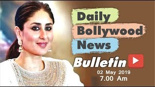 Latest Hindi Entertainment News From Bollywood | Kareena Kapoor | 2 May 2019 | 07:00 AM
