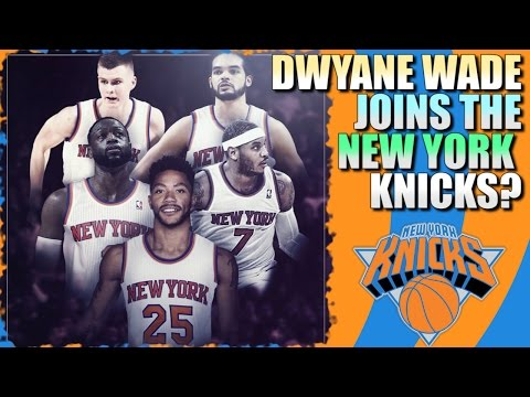 What If Dwyane Wade joins The New York Knicks?