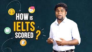 04. How is IELTS Scored?