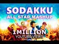 Thaanaa serndha kootam-Sodakku |All star mashup |Surya