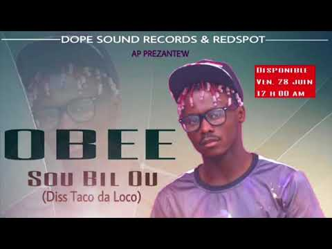 Sou BIL Ou OBEE Diss Taco Dha Loco New Track (OFFICIAL Audio)- Rap Kreyol-
