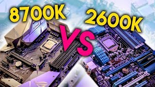 Intel i7-8700K vs i7-2600K - FINALLY Time to Upgrade Sandy Bridge?