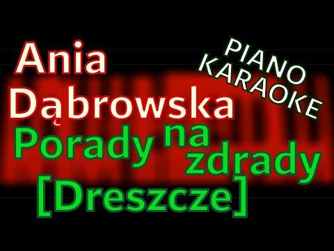 Ania Dąbrowska - Porady Na Zdrady [Dreszcze] - Piano KARAOKE By KAMILOGRAM
