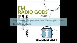FM Radio Gods - 3AM Original Mix (Blaubeat Recordings) - 2008