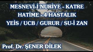 Mesnevi-i Nuriye - Katre - Hatime - 4 Hastalık; Yeis, Ucb, Gurur, Su-i Zan